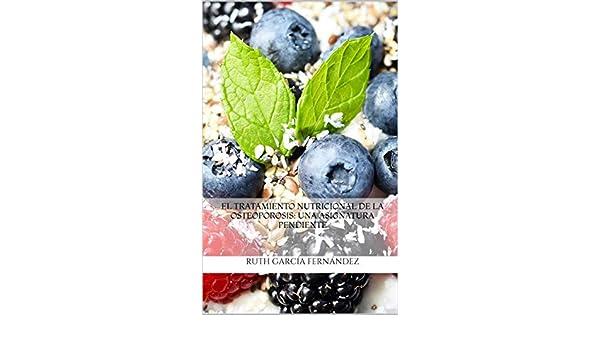 El tratamiento nutricional de la osteoporosis: una asignatura pendiente (Spanish Edition) - Kindle edition by Ruth García Fernández.