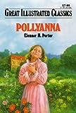 Pollyanna (Great Illustrated Classics)