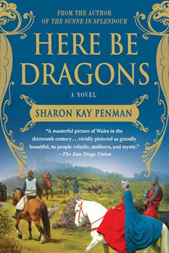 (Here Be Dragons: A Novel (Welsh Princes Trilogy Book)