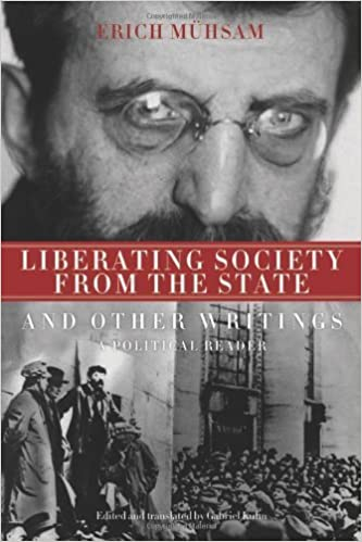 Book Liberating Society from the State and Other Writings: A Political Reader by Erich M?am (2011-09-01)