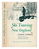 Ski Touring in New England, Lance Tapley, 091327612X