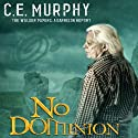 No Dominion: The Walker Papers: A Garrison Report Audiobook by C. E. Murphy Narrated by Gabra Zackman