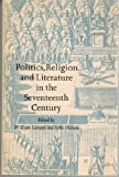 Politics, Religion and Literature in the Seventeenth Century, William M Lamont, 0874715768