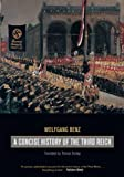 A Concise History of the Third Reich (Weimar and Now: German Cultural Criticism)