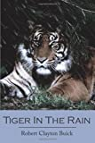 Tiger in the Rain, Robert Clayton Buick, 1420879707