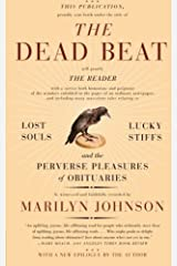 The Dead Beat: Lost Souls, Lucky Stiffs, and the Perverse Pleasures of Obituaries (P.S.) by Marilyn Johnson (2007-01-30) Paperback