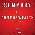 Summary of Commonwealth by Ann Patchett: Includes Analysis    Instaread