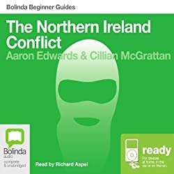 The Northern Ireland Conflict: Bolinda Beginner Guides