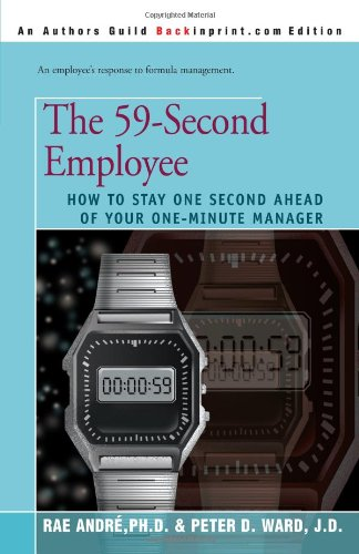 The 59-Second Employee : How to Stay One Second Ahead of Your One Minute Manager PDF
