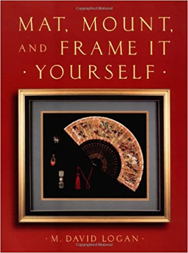 Mat mount and frame it yourself crafts highlights david logan mat mount and frame it yourself crafts highlights david logan 9780823030385 amazon books solutioingenieria Image collections