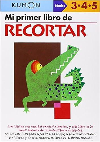 Mi Primer Libro De Recortar (Kumon Workbooks: Basic Skills ...