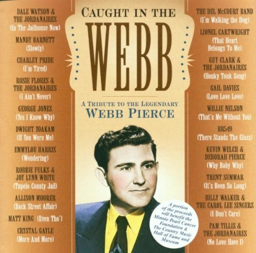 Caught In The Webb: Tribute To Webb Pierce by Koch Records
