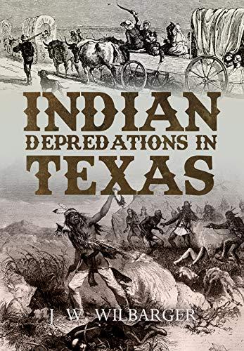 Amazon.com: Indian Depredations in Texas eBook: J. W. Wilbarger ...