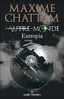 Autre-Monde, Tome 4 : Entropia par Chattam