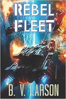 B. V. Larson - Rebel Fleet