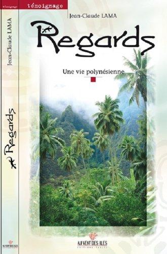 Regards : Une vie polynésienne