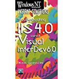 "[(""Windows NT Magazine"" Instant Solutions: Troubleshooting IIS 4.0 and Visual InterDev * * )] [Author: K. Spencer] [Apr-1999]"
