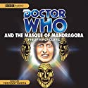 Doctor Who and the Masque of Mandragora Audiobook by Phillip Hinchcliffe Narrated by Tim Pigott-Smith