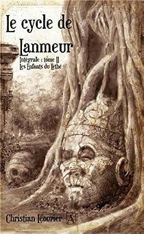 Le cycle de Lanmeur, Intégrale tome 2 : Les enfants du Léthé par Léourier