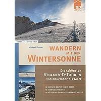 Wandern mit der Wintersonne: Die schönsten Vitamin-D-Touren von November bis März