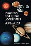 Planetary and Lunar Coordinates for the Years 2001-2020, H. M. Nautical Almanac Office Staff and Rutherford Appleton Laboratory Staff, 0943396689