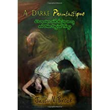 A Darke Phantastique: Encounters With the Uncanny and Other Magical Things