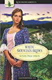 White Mountain Brides: Return to Love/A New Joy/Abiding Peace (Romancing America: New Hampshire)