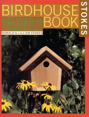 Wildlife Birdhouses - The Complete Birdhouse Book: The Easy Guide to Attracting Nesting Birds