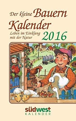 Der kleine Bauernkalender 2016 Taschenkalender: Leben im Einklang mit der Natur