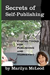 Secrets of Self-Publishing: Digital Tools for Publishing and Marketing Paperback