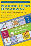 Making It on Broadway: Actors' Tales of Climbing to the Top