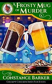 A Frosty Mug of Murder (The Grumpy Chicken Irish Pub Series Book 1)