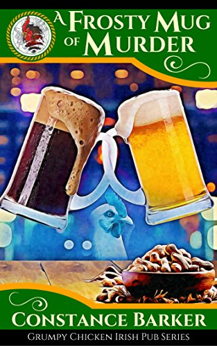 A Frosty Mug of Murder (The Grumpy Chicken Irish Pub Series Book 1)