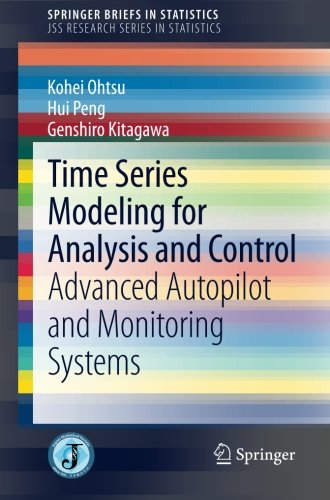 Time Series Modeling for Analysis and Control: Advanced Autopilot and Monitoring Systems (SpringerBriefs in Statistics)