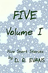 Five Volume I (Short Stories Book 1)