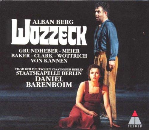 Berg: Wozzeck ~ Grundheber · Meier · Baker · G. Clark · Wottrich · von Kannen · Barenboim
