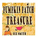 Pumpkin Patch Treasure: A rhyming picture book for kids about a boy who finds the perfect pumpkin in a pumpkin patch during the fall season.