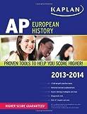 Kaplan AP European History 2013-2014, Martha Moore, 1609786920