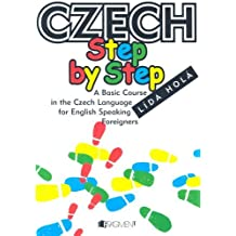 Czech Step by Step: A Basic Course in the Czech Language for English-speaking Foreigners by Lida Hola (2001-12-30)
