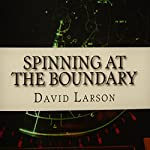 Spinning at the Boundary: The Making of an Air Traffic Controller | David Larson