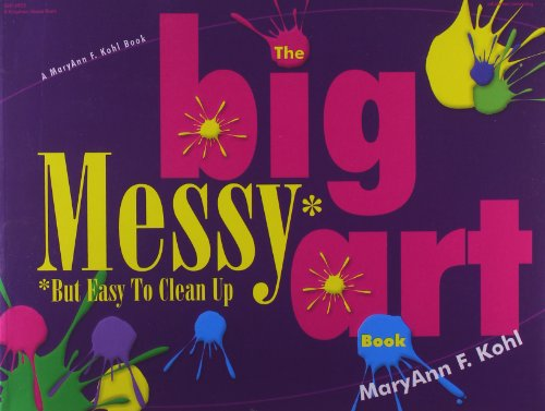 The Big Messy* Art Book: *But Easy to Clean Up, Books Central
