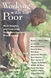 Working with the Poor : New Insights and Learnings from Development Practitioners, , 1887983120