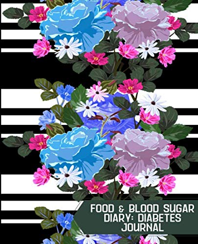 Food & Blood Sugar Diary: Diabetes Journal: Personal Planner Logbook Tracker Diary to Record and Track Glucose Daily Reading Levels, Meal Diet & ... 120 pages (Food and Blood Sugar Log Book) by Crown Journals