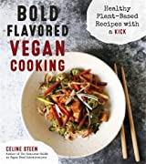 Bold Flavored Vegan Cooking: Healthy Plant-Based Recipes with a Kick