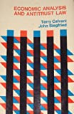 Economic Analysis of Antitrust Law, Terry Calvani and John J. Siegfried, 0316125008