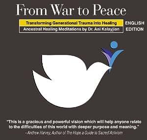 From War to Peace: Transforming Generational Trauma into Healing