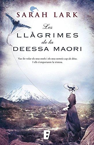 Descargar Libro Les Llàgrimes De La Deessa Maori Sarah Lark