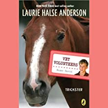 Trickster: Vet Volunteers Audiobook by Laurie Halse Anderson Narrated by Adam Campbell