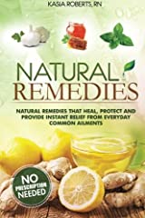 STOP POISONING YOUR BODY WITH MEDICATION! Discover Homemade Natural Remedies that Heal, Protect and Provide Instant Relief from Illness, Infection and Everyday Common Ailments Natural remedies in this book look to soothe common headaches, coughs, col...