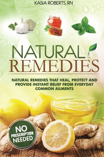 natural-remedies-natural-remedies-that-heal-protect-and-provide-instant-relief-from-everyday-common-